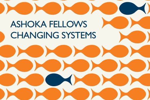 Ashoka Fellows Changing Systems