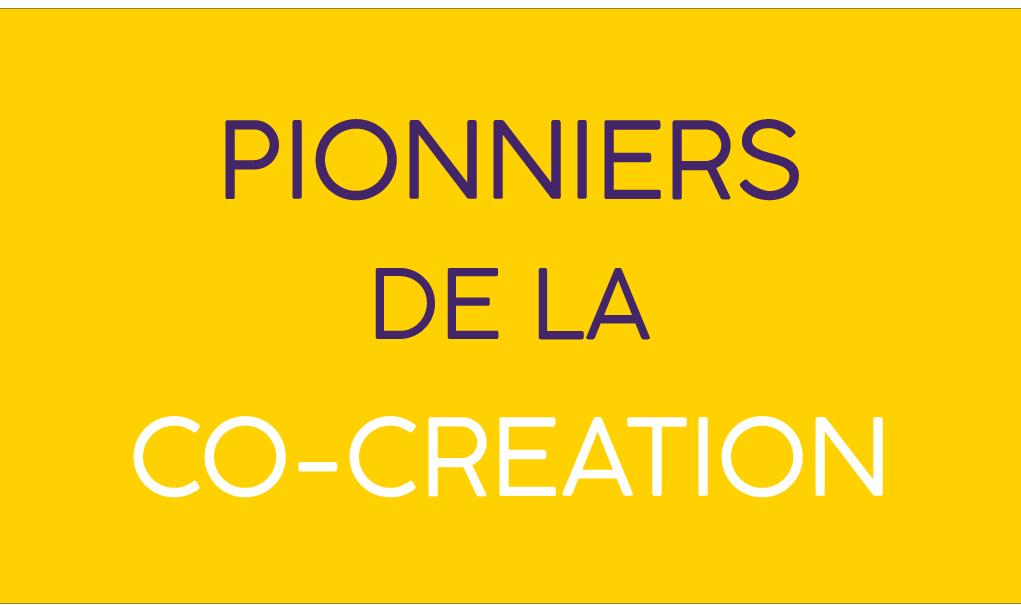 Pionniers co-création