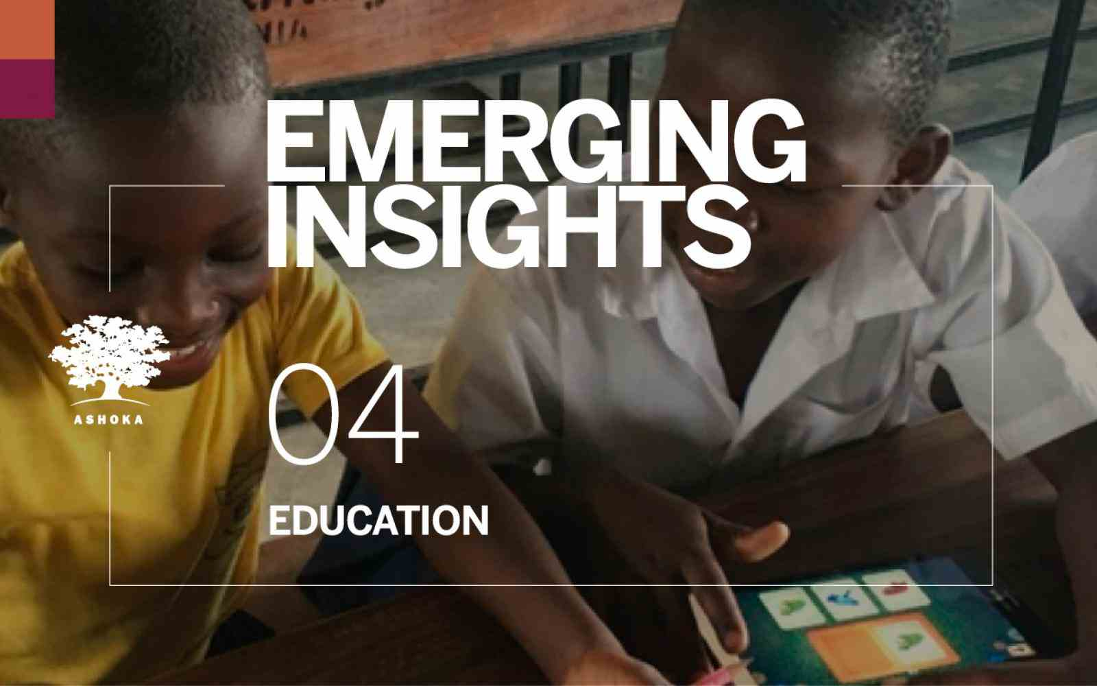 Emerging Insight 04 - Education
