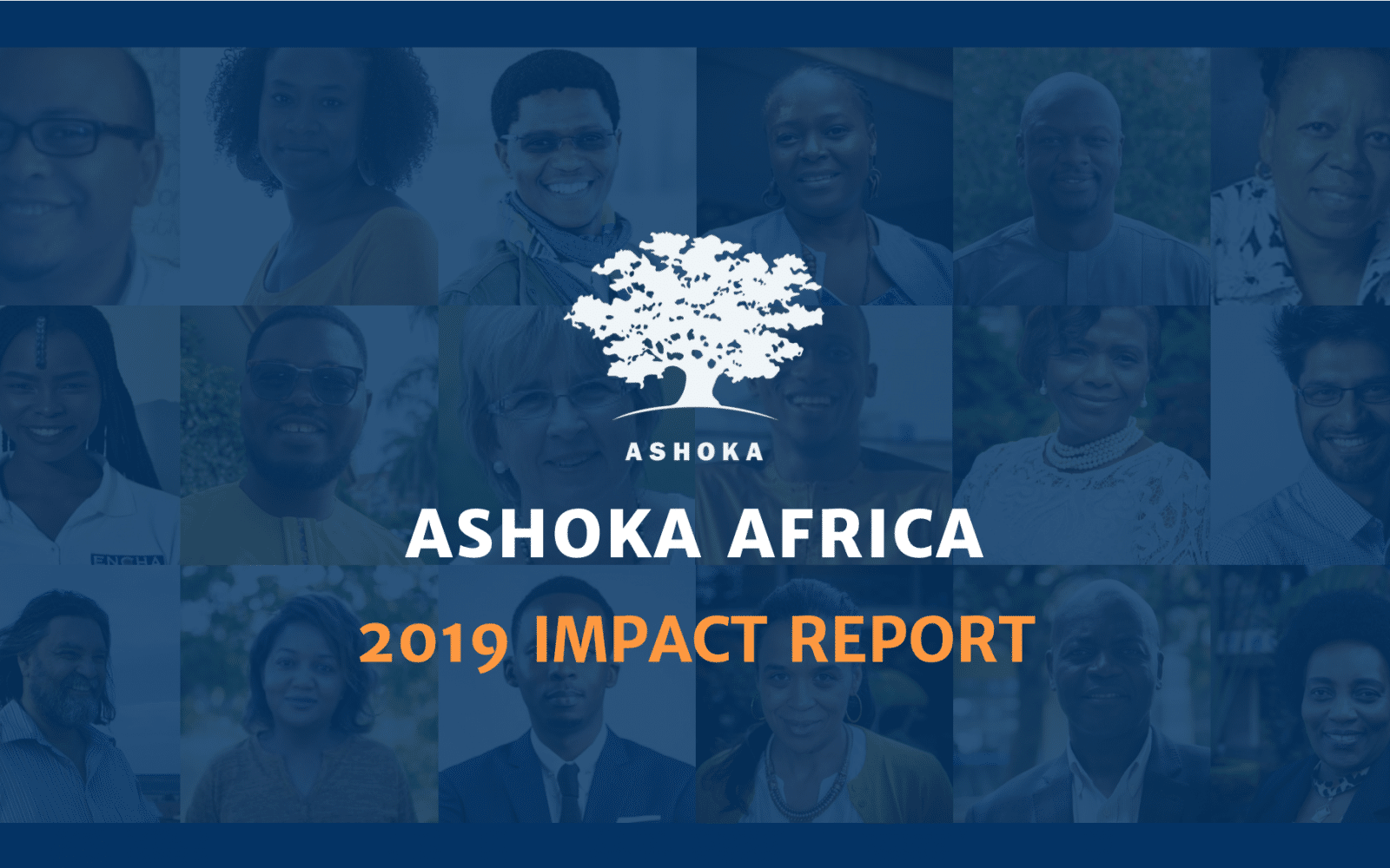 Cover image for Ashoka Africa 2019 Impact Report. It showcases a selected number of African Fellows and Young Changemakers