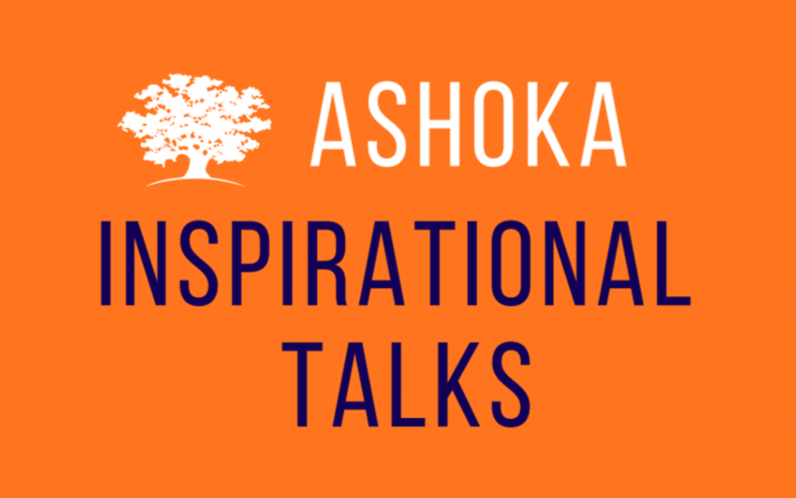 Ashoka inspirational talks
