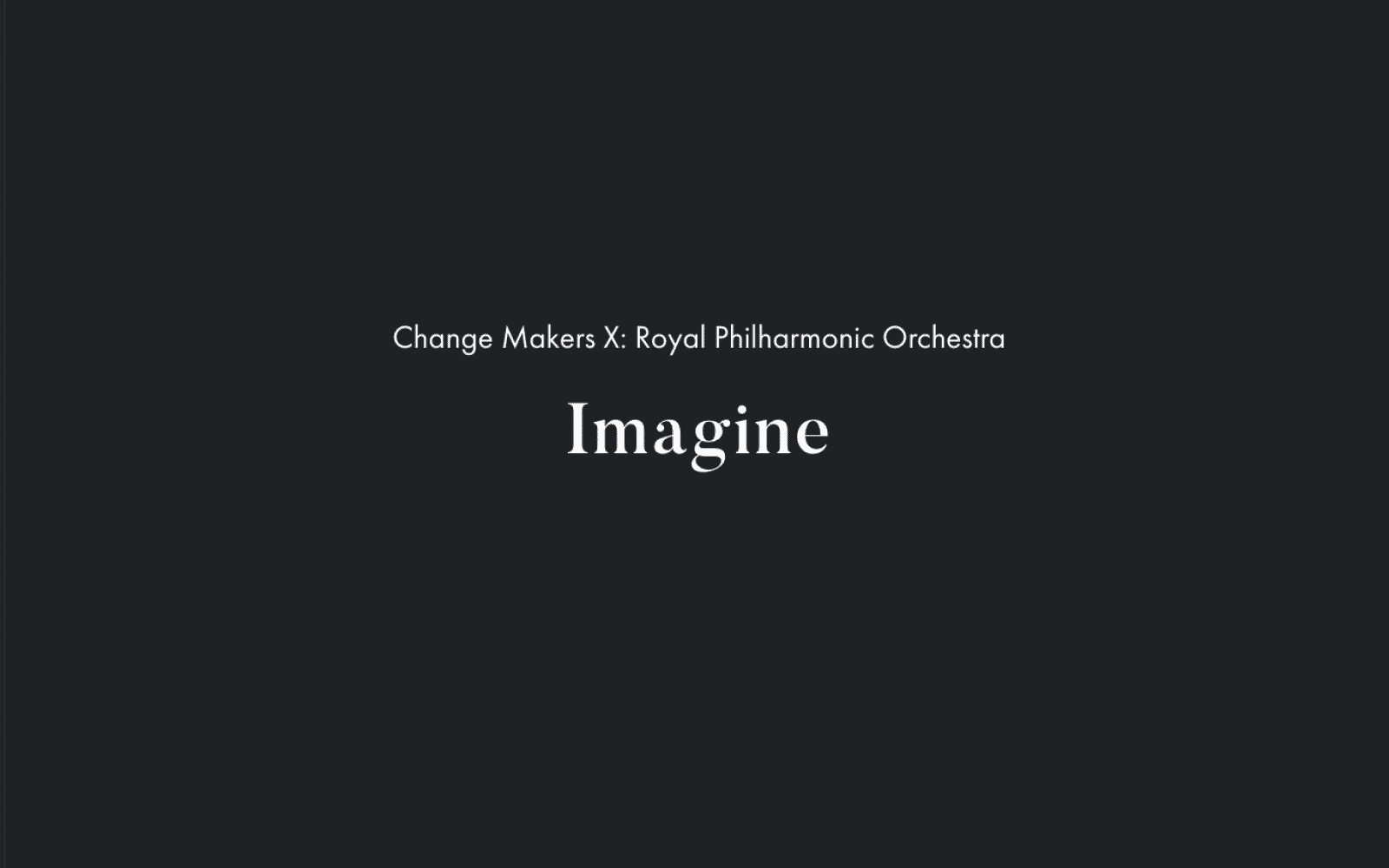 "Black background, small white letters saying ""Changemakers X"", underneath larger bolder white letters ""Imagine"""