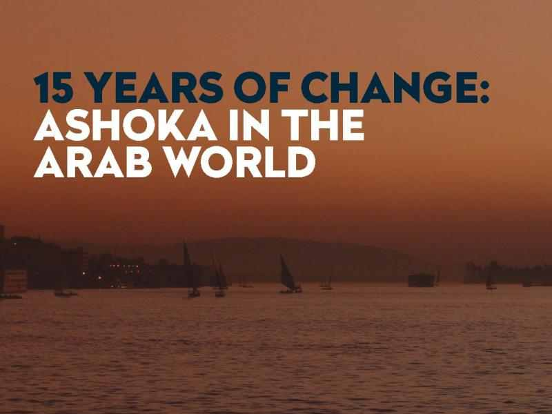 15 Years of Change - Ashoka in the Arab World