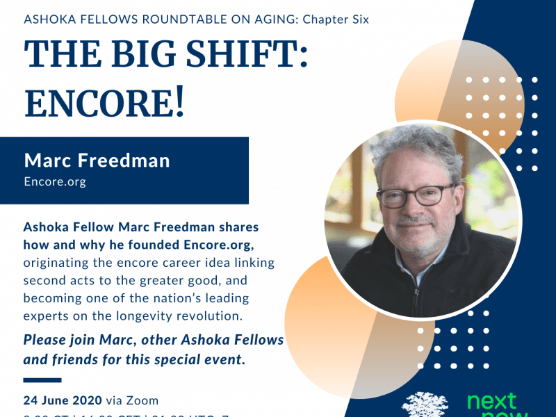 Ashoka Fellows Roundtable on Aging Chapter 6, Marc Freedman: The Big Shift