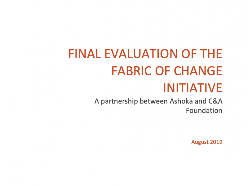 Cover page for Keystone (Accountability for Social Impact) report for the Fabric of Change initiative. Words on page: FINAL EVALUATION OF THE FABRIC OF CHANGE INITIATIVE. A partnership between Ashoka and C&A Foundation; August 2019