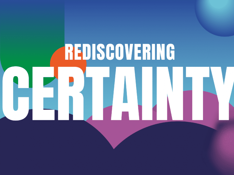 Rediscovering certainty