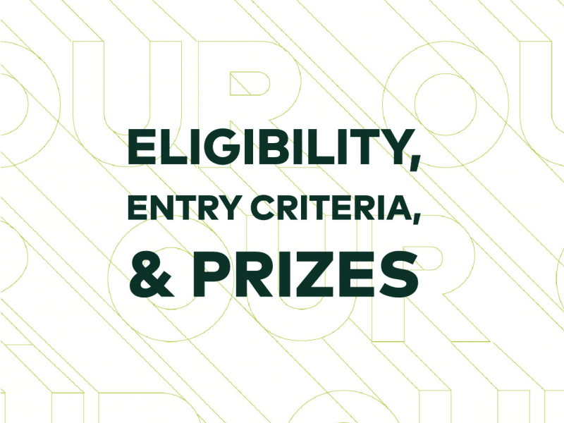 The words Eligibility, Entry Criteria, & Prizes written in dark green over a lime green and white pattern of the challenge logo