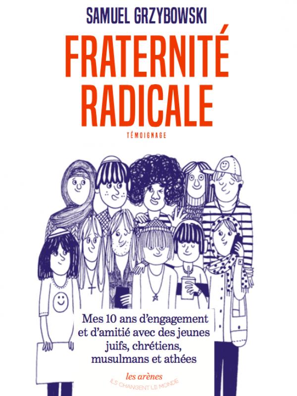 Fraternite Radicale 10 Ans De Coexistence Active Ashoka